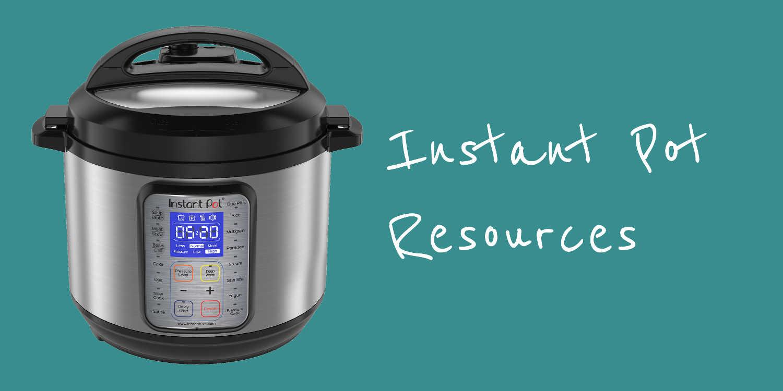 Instant Pot Resources